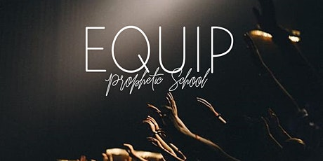 Equip: Prophetic School tickets