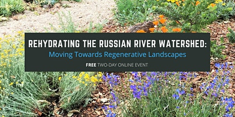 6th Biennial Russian River-Friendly Landscaping Event - Two Day Event! tickets