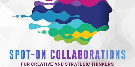 Spot-on Collaborations: Creative and Strategic Thinkers tickets