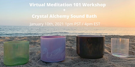 Virtual Meditation 101 Workshop + Sound Bath tickets