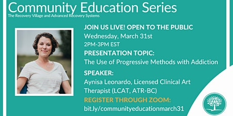 Community Education Series: The Use of Progressive Methods with Addiction tickets