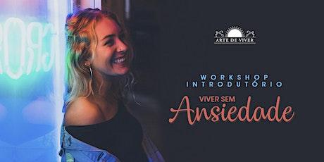 Workshop Viver Sem Ansiedade bilhetes