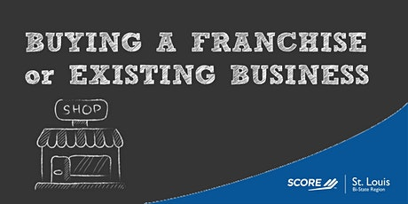 How To Buy an Existing Business or Franchise - 02102021 tickets