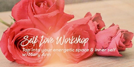 Self-Love Workshop: Tap into your energy & your inner self w/Mary Ann tickets