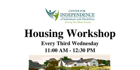 Center for Independence, Housing Workshop  Every Third Wednesday tickets