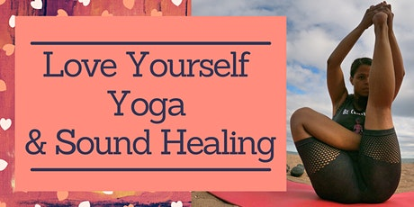 Love Yourself Yoga & Sound Healing tickets