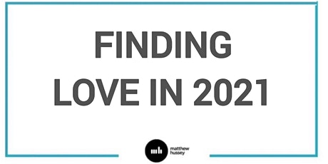 Finding Love in 2021 tickets