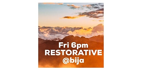 FRIDAY 6PM BIJA YOGA RESTORATIVE CLASS 60m tickets