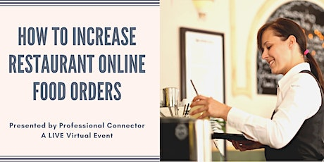 Increasing Restaurant Online Food Orders | February 2, 2021 tickets