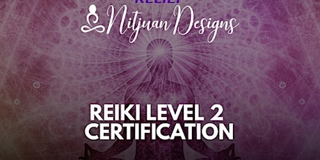 Reiki Level 2 Certification Virtual  Workshop: Becoming A Practitioner tickets