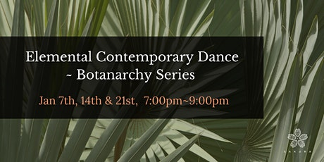 Elemental Contemporary Dance - Botanarchy series tickets