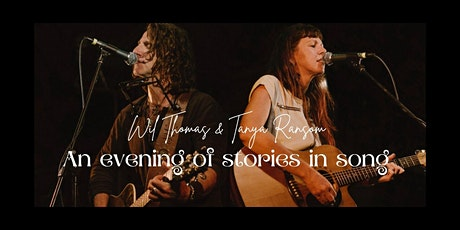 'Stories in Song'  House concert ~ Wil Thomas and Tanya Ransom tickets