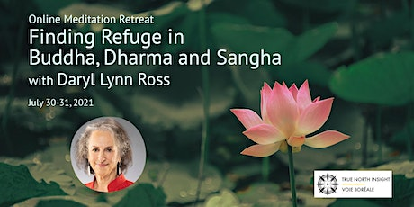Finding Refuge in Buddha, Dharma and Sangha:  An Online Retreat tickets