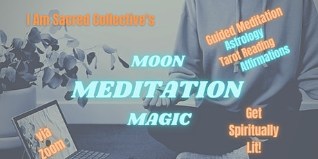 MOON MEDITATION MAGIC with I AM Sacred Collective tickets