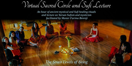 Virtual Sacred Circle and Sufi Lecture: The Seven Levels of Being tickets