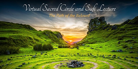 Virtual Sacred Circle and Sufi Lecture: The Path of the Beloved tickets