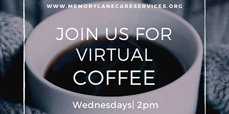 Virtual Caregiver Coffee  for Caregivers supporting those with Dementia tickets