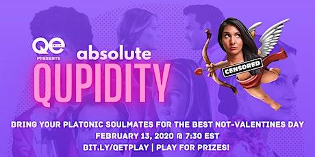 QE Trivia 043: Absolute Qupidity (Anti-Valentine's Day Virtual Pub Quiz) tickets