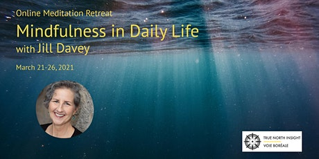 Mindfulness in Daily Life Retreat with Jill Davey tickets