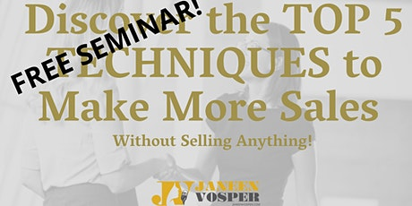 FREE SEMINAR- How To Apply The 5 Keys Of Authentic Selling & Boost Sales tickets