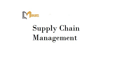 Supply Chain Management 1 Day  Virtual Live Training in Auckland tickets