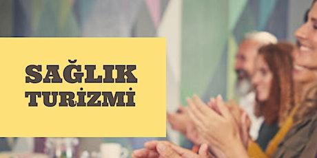 SAĞLIK TURİZMİ EĞİTİMİ -İSTANBUL-ÜCRETLİ tickets