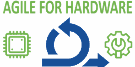 AGILE FOR HARDWARE AND MULTIDISCIPLINARY ENGINEERING SOLUTIONS WORKSHOP tickets