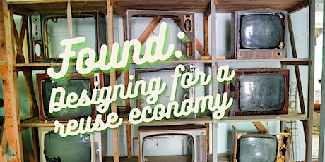 FOUND: Designing for a reuse economy tickets