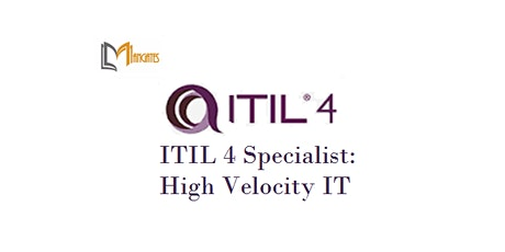 ITIL 4 Specialist: High Velocity IT 1 Day Virtual Training in Christchurch tickets