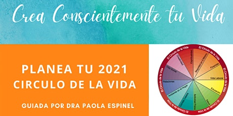 Planea y Crea Consientemente Tu Vida en el 2021 tickets