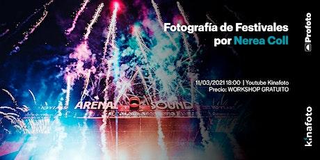Workshop Nerea Coll: Cómo conseguir fotografiar un festival con éxito boletos