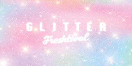 GLITTER FRESHTIVAL 2021 tickets