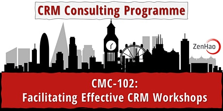 CMC-102:  Facilitating Effective CRM Workshops (Summer 2021) tickets