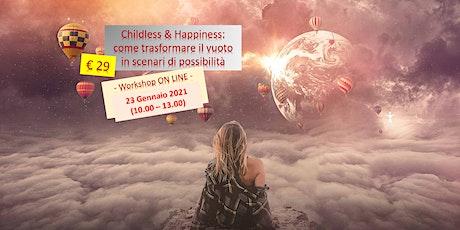 Workshop Childless & Happiness: trasformare il vuoto in scenari di felicità biglietti