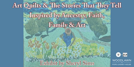 ART QUILTS & THE STORIES THAT THEY TELL - Presented by Sheryl Sims tickets