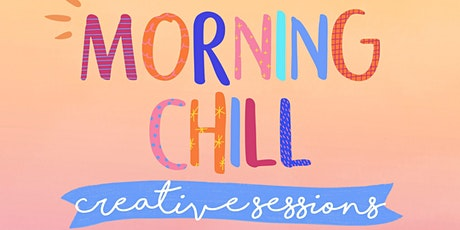 Morning Chill Creative Sessions #faddsessions tickets