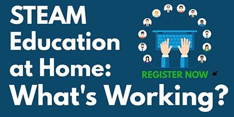 STEAM Education at Home: What's Working? tickets