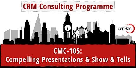 CMC-105:  Compelling Presentations & Show & Tells (Summer 2021) tickets