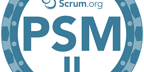 Scrum.org Advanced Professional Scrum Master  (PSM II) tickets