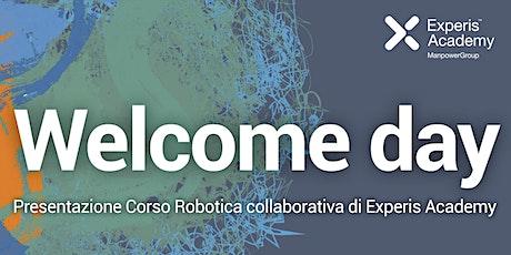 Welcome Day Presentazione Corso Robotica Collaborativa di Experis Academy biglietti