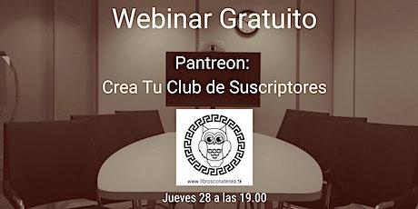 Webinar - Pantreon: Crea TU Club De Escritores entradas