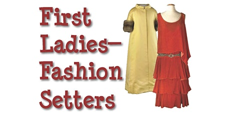 First Ladies--Fashion Setters Members-only Preview tickets