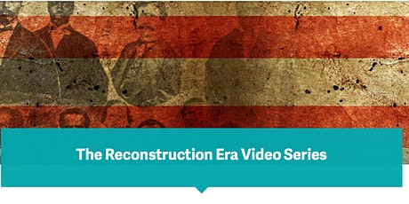 The Reconstruction Era Series: Part 3 tickets