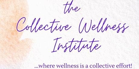 The Collective Wellness Institute Open House tickets