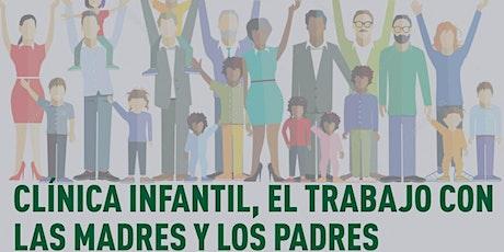 Clínica infantil, el trabajo con las madres y los padres entradas