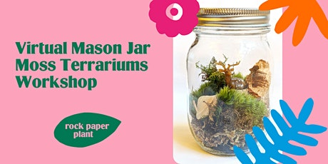 Virtual Mason Jar Moss Terrariums Workshop tickets