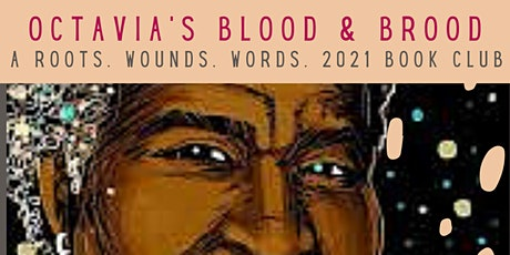Octavia's Blood & Brood: A Roots. Wounds. Words. Book Club (March 2021) tickets