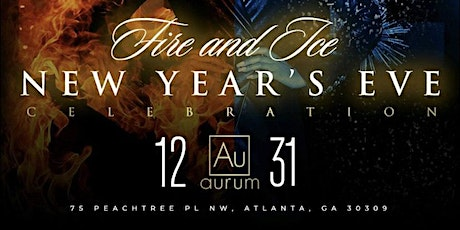 Fire and Ice New Year's Celebration at Aurum tickets
