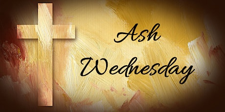 Ash Wednesday Feb 17 Mass 7:00 PM at St. Joseph Parish Center tickets