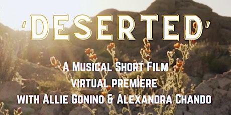 DESERTED Musical Short Film Premiere tickets